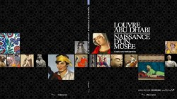 Louvre Abu Dhabi, naissance d'un musée, album de l'exposition Coédition Flammarion / Musée du Louvre Editions