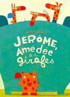 Jérôme, Amédée et les girafes de Nicolas Gouny, L'Atelier du poisson soluble
