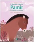 L'histoire vraie de Pamir, le cheval de Przewaski, Nathan 2014