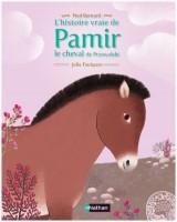 L'histoire vraie de Pamir, le cheval de Przewalski, Nathan 2014
