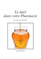 Le miel dans votre pharmacie, Olivia Metral, Baroch Editions, 2014