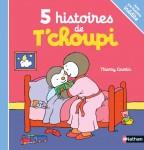 Cinq histoires de T'choupi, Nathan, 2014