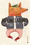Mélimélanimo, Constance Kitzig, Ed. La Joie de lire, 2015