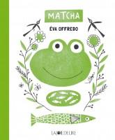 Matcha d'Eva Offredo. La Joie de lire, 2015