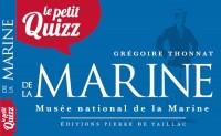 Le Petit Quizz de la Marine, Musée national de la Marine, Editions Pierre de Taillac, 2015