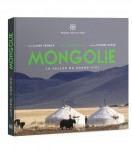 Mongolie, La vallée du grand ciel, Editions Vents de sable, 2015