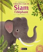 L'histoire vraie de Siam l'éléphant, Nathan, 2015