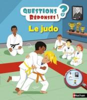 Questions ? Réponses ! Le Judo, Nathan, 2016