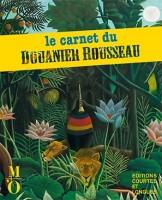 Le carnet du Douanier Rousseau, Musée d'Orsay et Editions Courtes et Longues, 2016