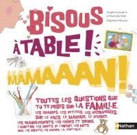 Bisous, A table !, Mamaaan !, Nathan, 2016