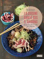 La cuisine santé des 5 saisons, Félicie Toczé. Editions Alternatives, 2016