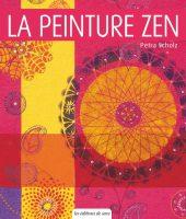 La peinture zen, Les éditions de Saxe, 2016