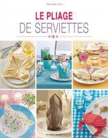 Le pliage de serviettes, Les éditions de Saxe, 2016