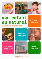 Mon enfant au naturel, Editions Alternatives, 2016