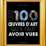 100 oeuvres qui ont marqué l'histoire de l'art